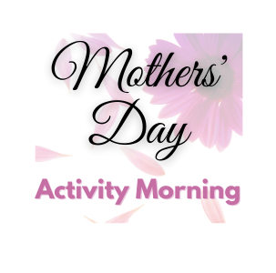 Mother's Day Activity Morning   07-May-2021